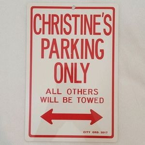 Christine's Parking Only Sign
